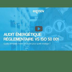 AUDIT ÉNERGÉTIQUE VS ISO 50001, QUELLE DÉMARCHE POUR QUELLE STRATÉGIE ?