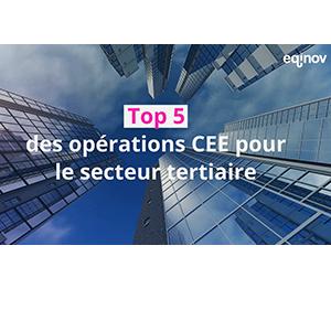 TOP 5 DES OPÉRATIONS CEE RÉALISÉES DANS LE SECTEUR TERTIAIRE