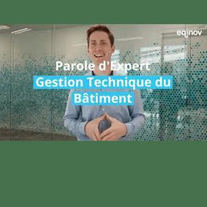 [PAROLE D'EXPERT] GESTION TECHNIQUE DU BÂTIMENT